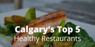 Calgary's Top 5 Healthy Restaurants