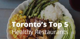 Toronto's Top 5 Healthy Restaurants