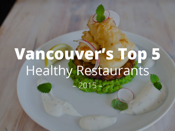 Vancouver's Top 5 Healthy Restaurants
