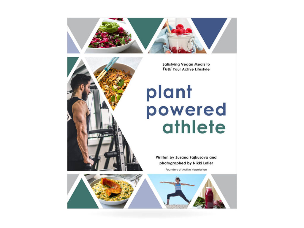 Active Vegetarian Plant Powered Athlete Cookbook
