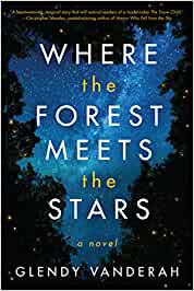 Where the Forest Meets the Stars By Wendy Vanderah, 2019, Amazon Publishing